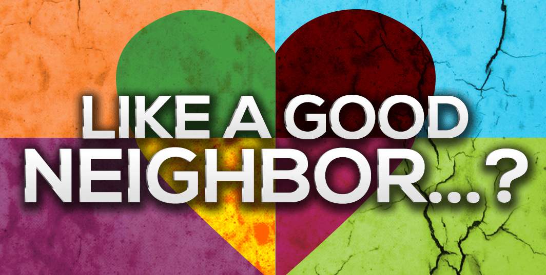 Like A Good Neighbor - Part 1