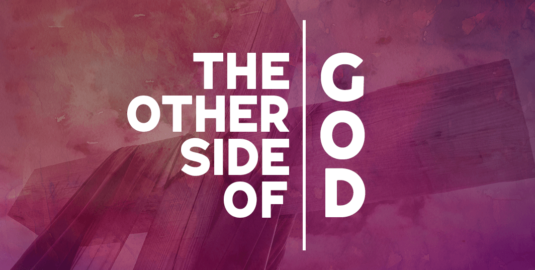 The Other Side of God!