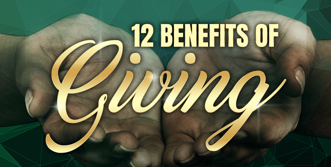 12 Benefits Of Giving