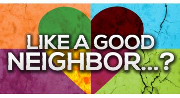 Like A Good Neighbor - Part 1